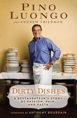 Dirty Dishes: A Restaurateur's Story of Passion, Pain, and Pasta