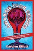 Awaken Your Genius: A Seven-Step Path to Freeing Your Creativity and Manifesting Your Dreams