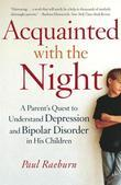 Paul Raeburn - Acquainted with the Night: A Parent's Quest to Understand Depression and Bipolar Disorder in His Children