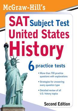McGraw-Hill's SAT Subject Test: United States History 2/E: United States History 2/E