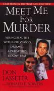 Meet Me For Murder: Young Beauties with Hollywood Dreams... a Predator's Deadly Trap