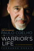 Paulo Coelho: A Warrior's Life: The Authorized Biography