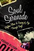 Soul Serenade: Rhythm, Blues & Coming of Age Through Vinyl