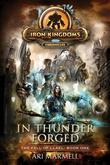 In Thunder Forged: Iron Kingdoms Chronicles