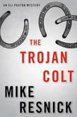 The Trojan Colt: An Eli Paxton Mystery