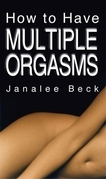 How to Have Multiple Orgasms
