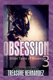 Obsession 3: Bitter Taste of Revenge
