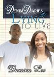 Denim Diaries 6: Lying to Live