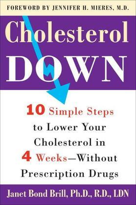 Cholesterol Down: Ten Simple Steps to Lower Your Cholesterol in Four Weeks--Without PrescriptionDrugs