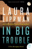 Laura Lippman - In Big Trouble