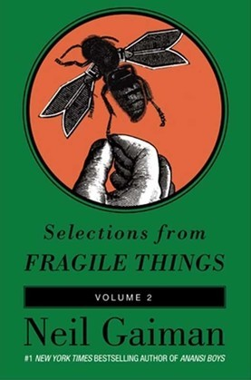 Selections from Fragile Things, Volume Two: 6 Short Fictions and Wonders