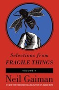 Selections from Fragile Things, Volume Four: 9 Short Fictions and Wonders