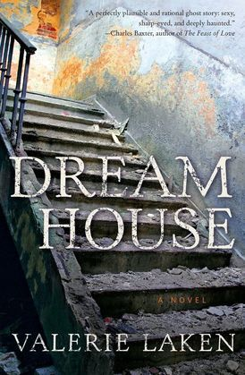 Dream House: A Novel