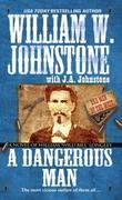 "A Dangerous Man: A Novel of William ""Wild Bill"" Longley"