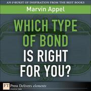 Which Type of Bond Is Right for You?