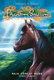 Phantom Stallion: Wild Horse Island #3: Rain Forest Rose