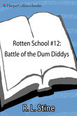 Rotten School #12: Battle of the Dum Diddys