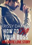 How to Kill Your Boss: An Erotic Love Story