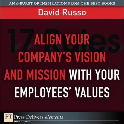 Align Your Company's Vision and Mission with Your Employees' Values