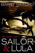 Sailor & Lula: The Complete Novels