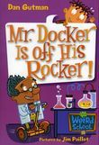 My Weird School #10: Mr. Docker Is Off His Rocker!