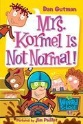 Mrs. Kormel Is Not Normal!