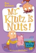 My Weird School #2: Mr. Klutz Is Nuts!