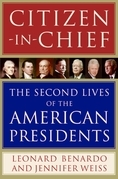 Citizen-in-Chief: The Second Lives of the American Presidents