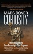 Mars Rover Curiosity: An Inside Account from Curiosity's Chief Engineer