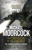 The Dragon in the Sword: The Eternal Champion Sequence 3