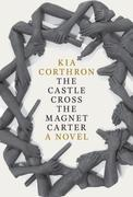 The Castle Cross the Magnet Carter: A Novel