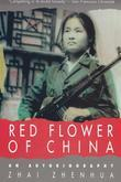 Red Flower of China: An Autobiography