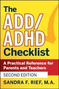 The ADD/ADHD Checklist: A Practical Reference for Parents and Teachers