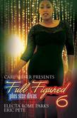 Full Figured 6: Carl Weber Presents