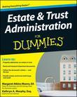 Estate and Trust Administration For Dummies<sup>®</sup>