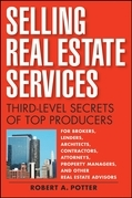 Selling Real Estate Services: Third-Level Secrets of Top Producers