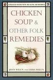 Chicken Soup & Other Folk Remedies