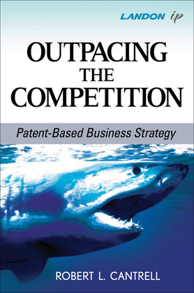 Outpacing the Competition: Patent-Based Business Strategy