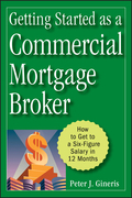 Getting Started as a Commercial Mortgage Broker: How to Get to a Six-Figure Salary in 12 Months