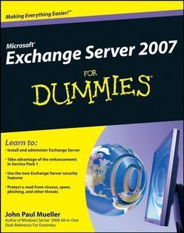 Microsoft Exchange Server 2007 for Dummies