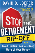 Stop the Retirement Rip-off: How to Avoid Hidden Fees and Keep More of Your Money