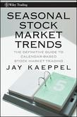 Seasonal Stock Market Trends: The Definitive Guide to Calendar-Based Stock Market Trading