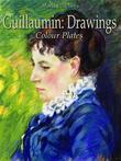Guillaumin: Drawings Colour Plates