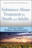 Substance Abuse Treatment for Youth and Adults: Clinician's Guide to Evidence-Based Practice