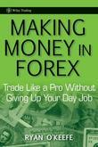 Making Money in Forex: Trade Like a Pro Without Giving Up Your Day Job