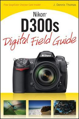 Nikon<sup>®</sup> D300s Digital Field Guide