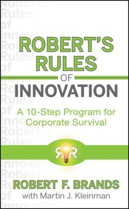 Robert's Rules of Innovation: A 10-Step Program for Corporate Survival
