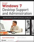 Windows 7 Desktop Support and Administration: Real World Skills for McItp Certification and Beyond (Exams 70-685 and 70-686)