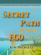 The Secret Path Beyond Ego