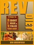 REV Diet: 3 Steps to Reboot, Evolve & Vitalize Your Body